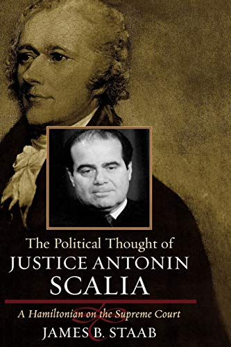 9780742543119: The Political Thought of Justice Antonin Scalia: A Hamiltonian on the Supreme Court