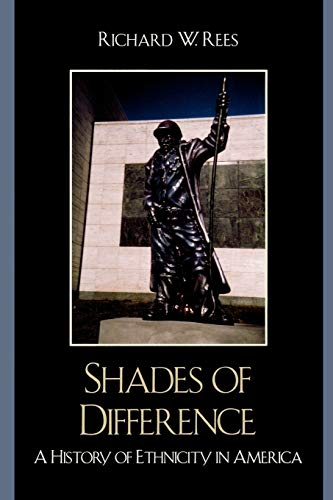 Shades of Difference: A History of Ethnicity: Richard Rees