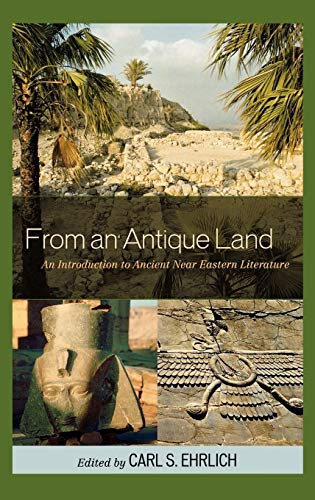 9780742543348: From an Antique Land: An Introduction to Ancient Near Eastern Literature