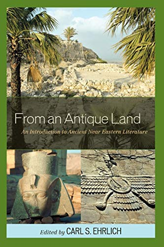 9780742543355: From an Antique Land: An Introduction to Ancient Near Eastern Literature