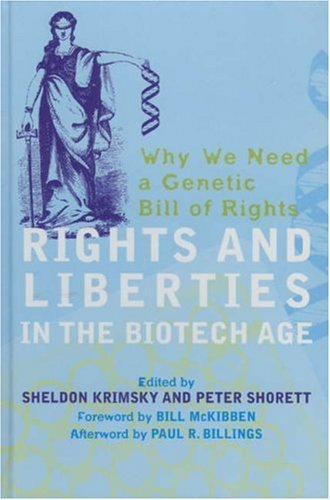 9780742543409: Rights and Liberties in the Biotech Age: Why We Need a Genetic Bill of Rights