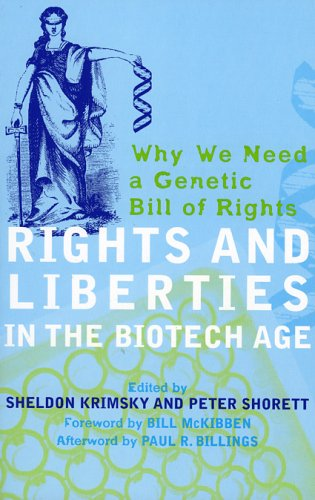 9780742543416: Rights and Liberties in the Biotech Age: Why We Need a Genetic Bill of Rights