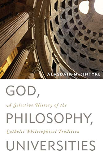 9780742544307: God, Philosophy, Universities: A Selective History of the Catholic Philosophical Tradition