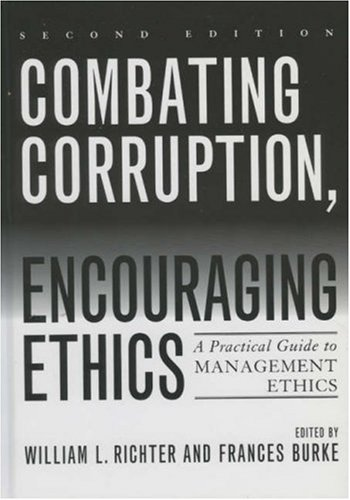 9780742544505: Combating Corruption, Encouraging Ethics: A Practical Guide to Management Ethics
