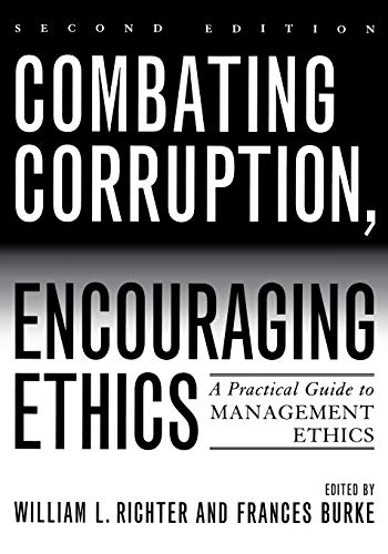 9780742544512: Combating Corruption, Encouraging Ethics: A Practical Guide to Management Ethics
