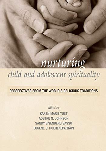 Nurturing Child and Adolescent Spirituality: Karen-Marie Yust (editor),
