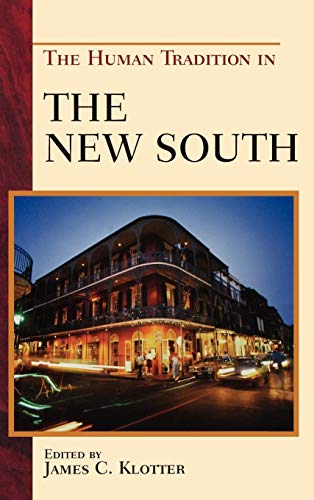 The Human Tradition in the New South: Klotter, James C.