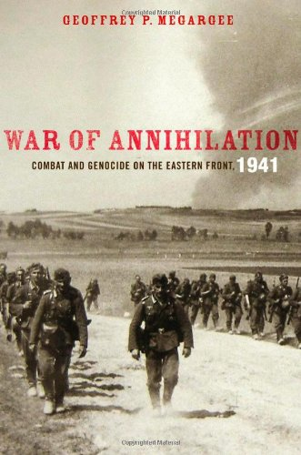 9780742544819: War of Annihilation: Combat and Genocide on the Eastern Front, 1941 (Total War)