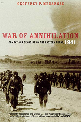 9780742544826: War of Annihilation: Combat and Genocide on the Eastern Front, 1941 (Total War)