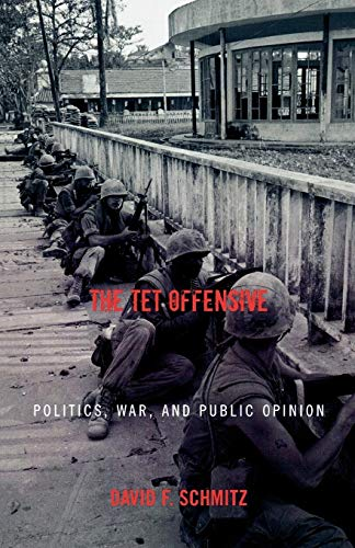 9780742544864: The Tet Offensive: Politics, War, and Public Opinion (Vietnam: America in the War Years)