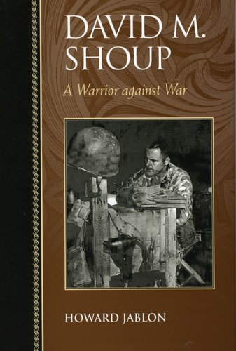 9780742544871: David M. Shoup: A Warrior against War (Biographies in American Foreign Policy)