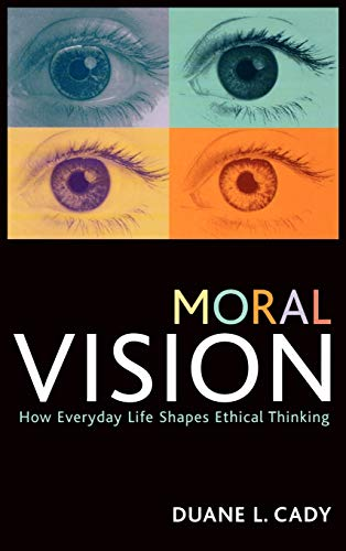 9780742544932: Moral Vision: How Everyday Life Shapes Ethical Thinking (Studies in Social, Political, and Legal Philosophy)