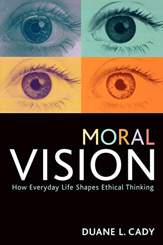 9780742544949: Moral Vision: How Everyday Life Shapes Ethical Thinking (Studies in Social, Political, and Legal Philosophy)