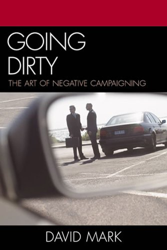 9780742545007: Going Dirty : The Art of Negative Campaigning