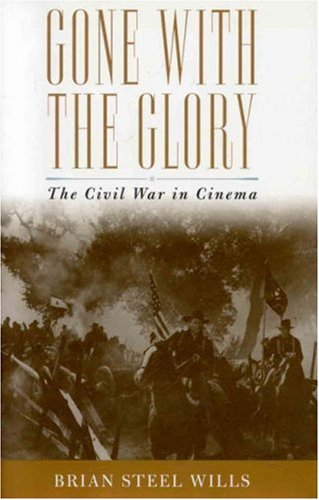 9780742545250: Gone with the Glory: The History of the Civil War in Cinema