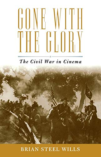 9780742545267: Gone with the Glory: The Civil War in Cinema