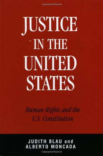 Justice in the United States: Human Rights: Judith Blau, Alberto
