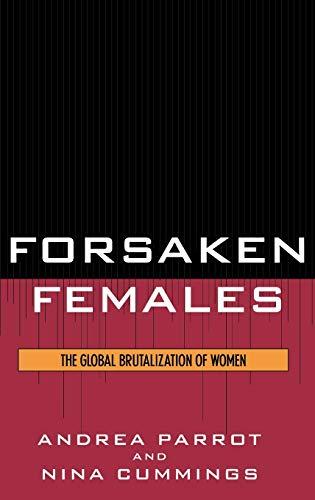 9780742545786: Forsaken Females: The Global Brutalization of Women