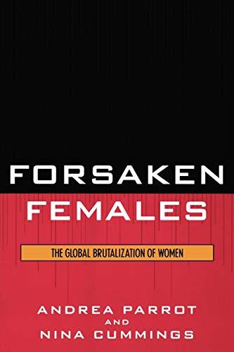 9780742545793: Forsaken Females: The Global Brutalization of Women