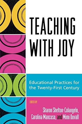 9780742545922: Teaching with Joy: Educational Practices for the Twenty-First Century