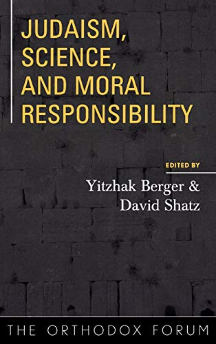 9780742545953: Judaism, Science, and Moral Responsibility (The Orthodox Forum Series)