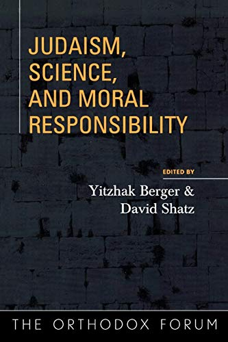 9780742545960: Judaism, Science, and Moral Responsibility (The Orthodox Forum Series)