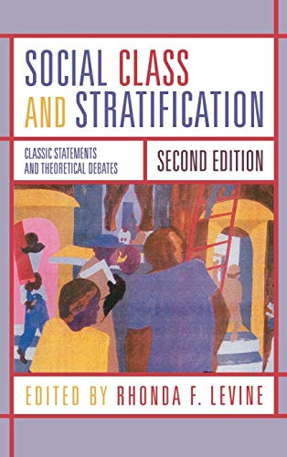 Social Class and Stratification: Classic Statements and: Levine, Rhonda [Editor];
