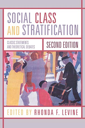 9780742546325: Social Class and Stratification: Classic Statements and Theoretical Debates