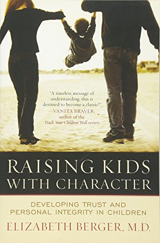 9780742546356: Raising Kids with Character: Developing Trust and Personal Integrity in Children