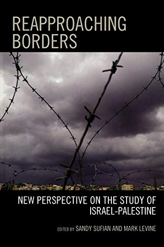 9780742546394: Reapproaching Borders: New Perspectives on the Study of Israel-Palestine