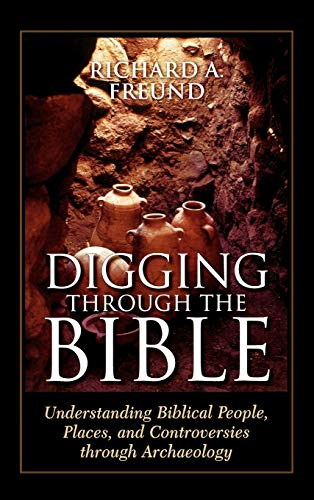 9780742546448: Digging Through the Bible: Understanding Biblical People, Places, and Controversies through Archaeology