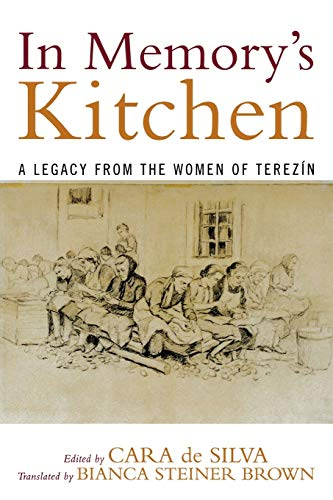 9780742546462: In Memory's Kitchen: A Legacy from the Women of Terezin