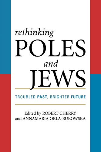 9780742546660: Rethinking Poles and Jews: Troubled Past, Brighter Future