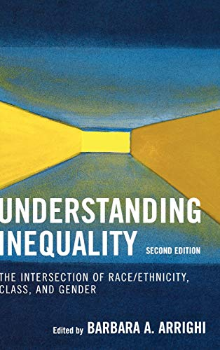 9780742546783: Understanding Inequality: The Intersection of Race/Ethnicity, Class, and Gender