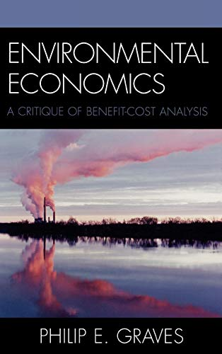 9780742546981: Environmental Economics: A Critique of Benefit-Cost Analysis