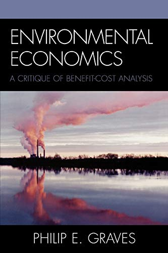 9780742546998: Environmental Economics: A Critique of Benefit-Cost Analysis