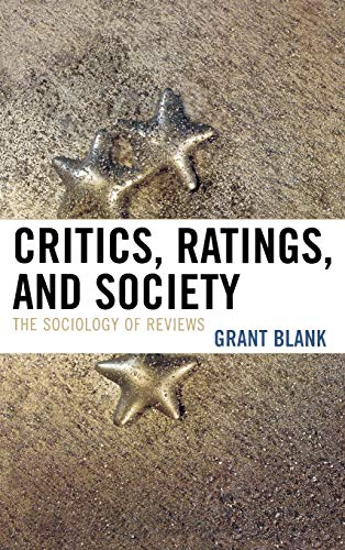 9780742547025: Critics, Ratings, and Society: The Sociology of Reviews