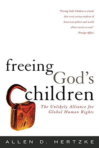 9780742547322: Freeing God's Children: The Unlikely Alliance for Global Human Rights