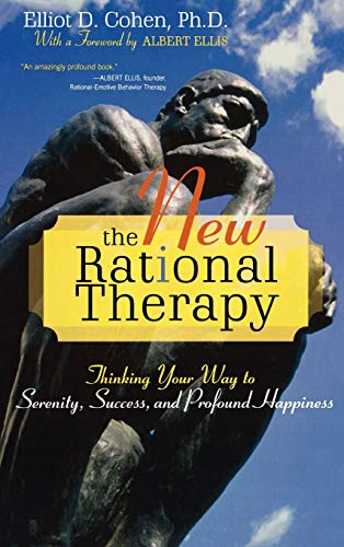 9780742547339: The New Rational Therapy: Thinking Your Way to Serenity, Success, and Profound Happiness