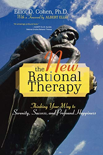 9780742547346: The New Rational Therapy: Thinking Your Way to Serenity, Success, and Profound Happiness