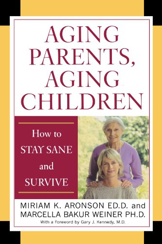 9780742547469: Aging Parents, Aging Children: How to Stay Sane and Survive