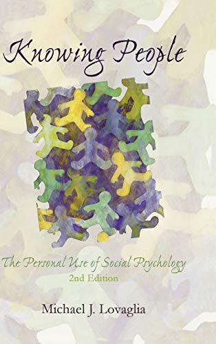 9780742547711: Knowing People: The Personal Use of Social Psychology
