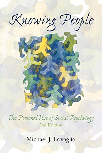 9780742547728: Knowing People: The Personal Use of Social Psychology