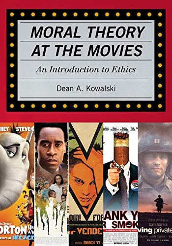 9780742547872: Moral Theory at the Movies: An Introduction to Ethics