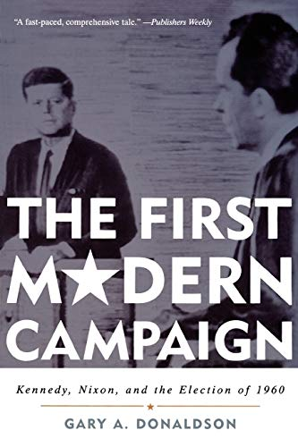 9780742548008: The First Modern Campaign: Kennedy, Nixon, and the Election of 1960