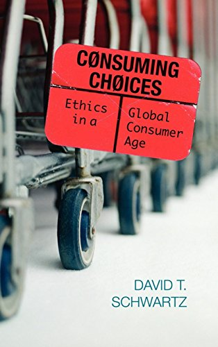 9780742548138: Consuming Choices: Ethics in a Global Consumer Age (Philosophy and the Global Context)