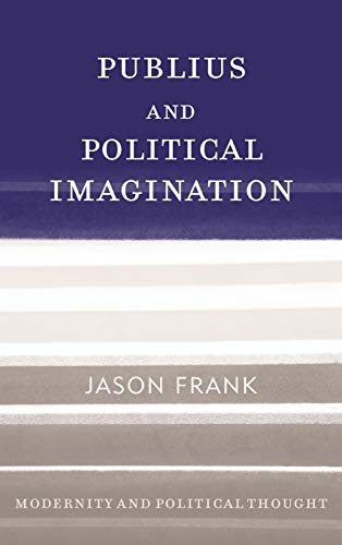 9780742548152: Publius and Political Imagination (Modernity and Political Thought)