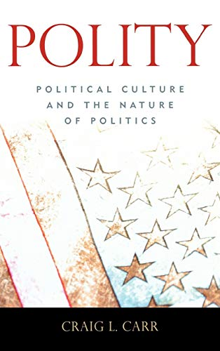 9780742548251: Polity: Political Culture and the Nature of Politics