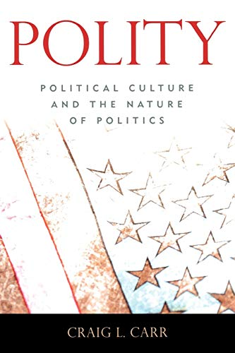 9780742548268: Polity: Political Culture and the Nature of Politics