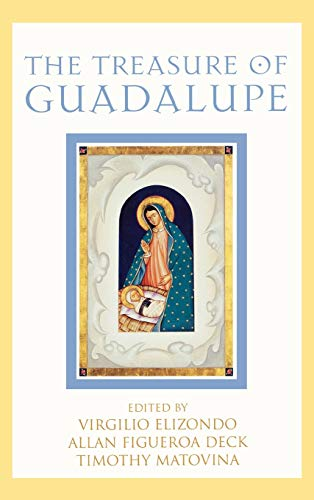 9780742548565: The Treasure of Guadalupe (Celebrating Faith: Explorations in Latino Spirituality and Theology)